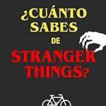 ¿Cuánto sabes de Stranger Things?: ¿Aceptas el reto?