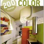 200 trucos en decoración. Color