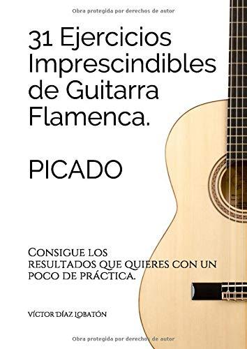 31 Ejercicios imprescindibles de guitarra flamenca. Picado.