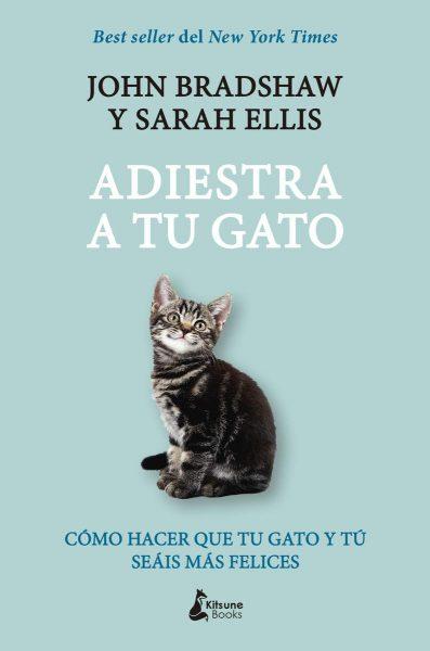 Adiestra a tu gato: Una guía práctica para que tú y tu gato seáis felices
