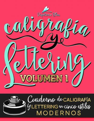 Caligrafía y lettering: Cuaderno de caligrafía y lettering en cinco estilos modernos: Volumen 1