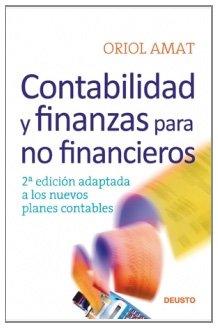 Contabilidad y finanzas para no financieros: 2ª edición adaptada a los nuevos planes contables