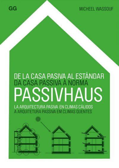 De la casa pasiva al estándar Passivhaus: La arquitectura pasiva en climas cálidos