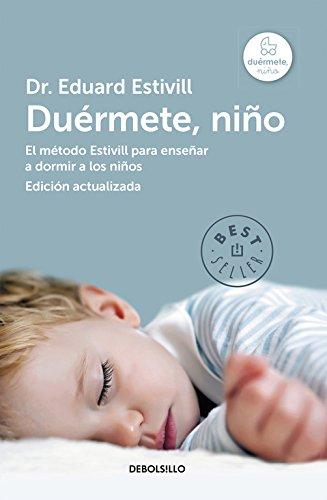 Duérmete, niño: El método Estivill para enseñar a dormir a los niños