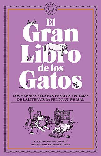 El Gran libro de los gatos: Los mejores relatos, ensayos y poemas de la literatura felina universal
