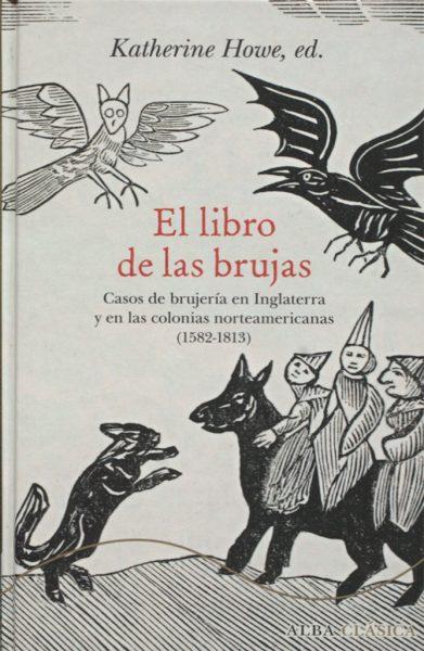 El libro de las brujas: Casos de brujería en Inglaterra y en las colonias norteamericanas (1582-1813)