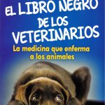 El libro negro de los veterinarios