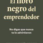 El libro negro del emprendedor: No digas que nunca te lo advirtieron