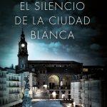 El silencio de la ciudad blanca. Trilogía de la Ciudad Blanca 1