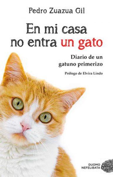 En mi casa no entra un gato: Diario de un gatuno primerizo