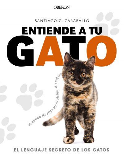 Entiende a tu gato. El lenguaje secreto de los gatos