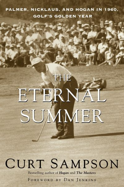 Eternal summer. Palmer, Nicklaus and Hogan in 1960. Golf´s Golden Year.