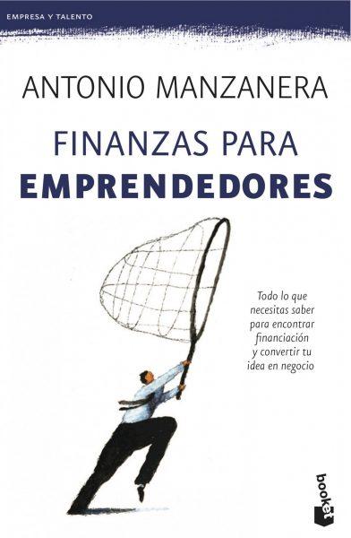 Finanzas para emprendedores: Todo lo que necesitas saber para encontrar financiación y convertir tu idea en negocio