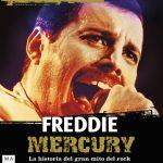 Freddie Mercury. La historia del gran mito del rock en un libro sorprendente