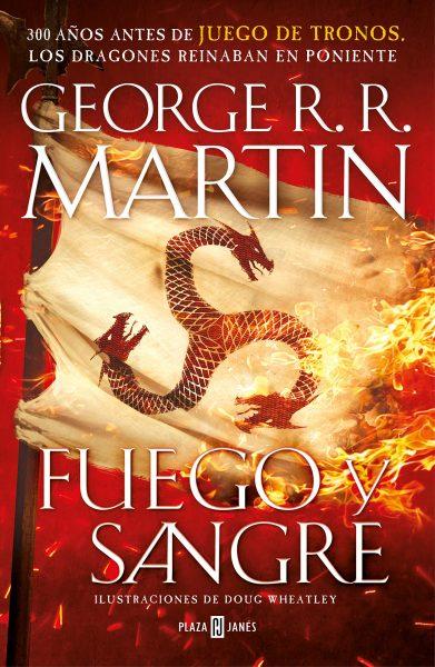 Fuego y Sangre: 300 años antes de Juego de Tronos. Historia de los Targaryen