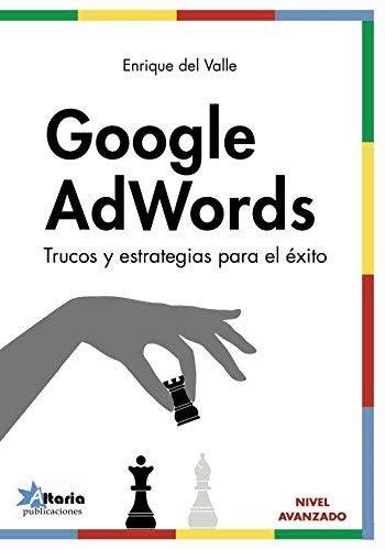 Google Adwords: Trucos y estrategias para el éxito