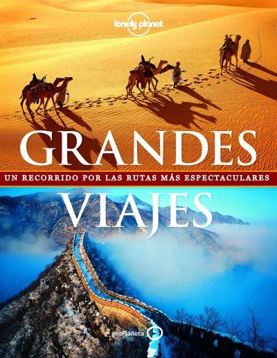 Grandes viajes: Un recorrido por las rutas más espectaculares