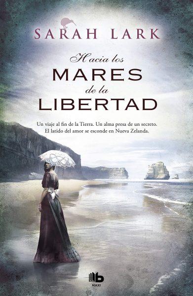 Hacia los mares de la libertad (Trilogía del árbol Kauri 1): Serie del Kauri Vol. I