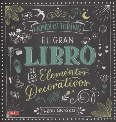 Hand Lettering. El gran libro de los elementos decorativos