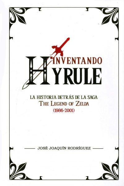 Inventando Hyrule: La historia detrás de la saga The Legend of Zelda