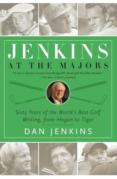 Jenkins at the Majors. Sixty Years of the World´s Best Golf Writing, from Hogan to Tiger