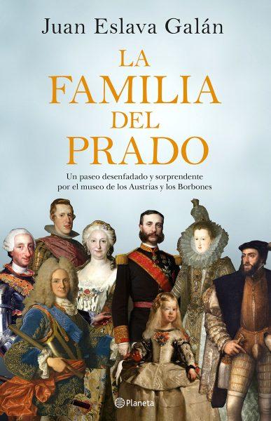 La Familia Del Prado. Un paseo desenfadado y sorprendente por el museo de Austrias y los Borbones