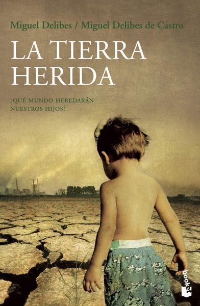 La Tierra herida: ¿Qué mundo heredarán nuestros hijos?