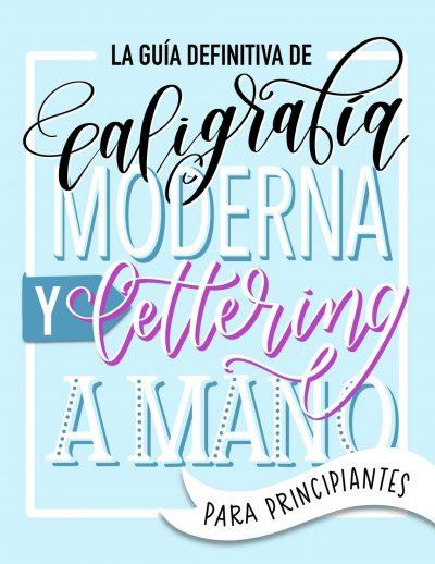 La guía definitiva de caligrafía moderna y lettering a mano para principiantes