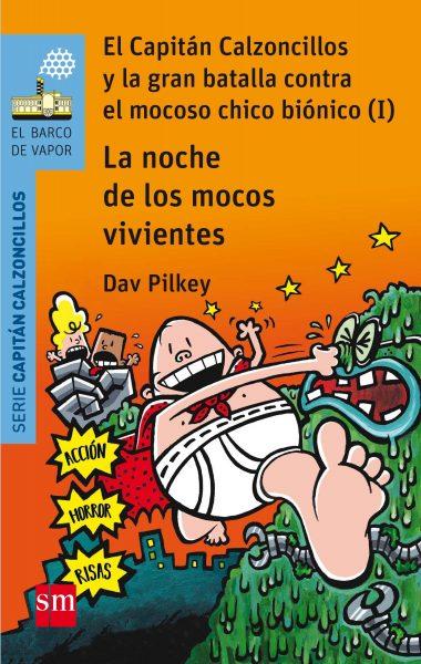 La noche de los mocos vivientes: El Capitán Calzoncillos y la gran batalla contra el mocoso chico biónico (I)