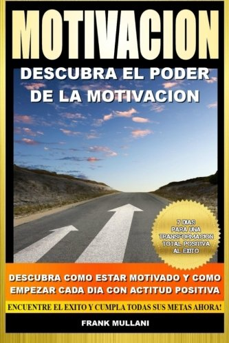 Motivación. Descubra el poder de la motivación