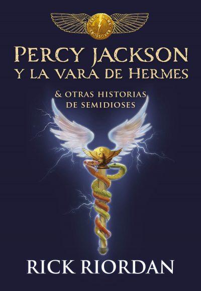 Percy Jackson y la vara de Hermes: Y otras historias de semidioses
