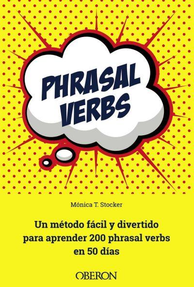 Phrasal verbs: Un método fácil y divertido para aprender 200 phrasal verbs en 50 días
