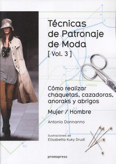 Técnicas de patronaje de moda vol. 3: Cómo realizar chaquetas, cazadoras, anoraks y abrigos