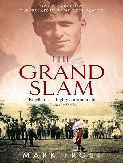 The Grand Slam. Bobby Jones, America and the story of golf