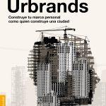Urbrands: Construye tu marca personal como quien construye una ciudad
