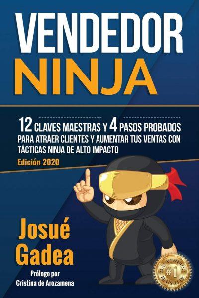Vendedor Ninja 12 claves maestras y 4 pasos probados para atraer clientes y aumentar tus ventas con tácticas Ninja de alto impacto