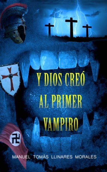 Y Dios creó al primer vampiro