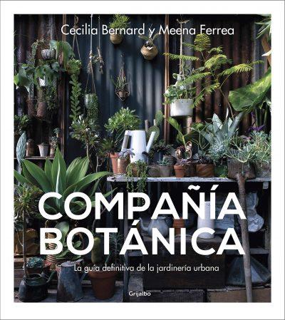 Compañía botánica: La guía definitiva de la jardinería urbana