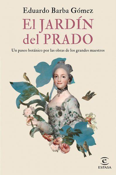 El jardín del Prado: Un paseo botánico por las obras de los grandes maestros