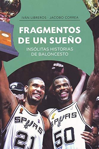 Fragmentos de un sueño: Insólitas historias de baloncesto