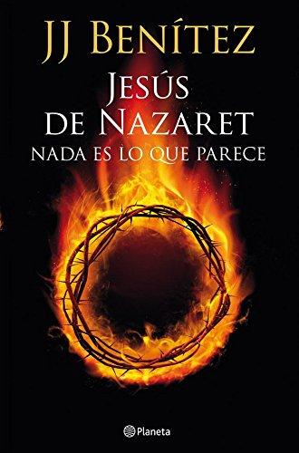 Jesús de Nazaret. Nada es lo que parece