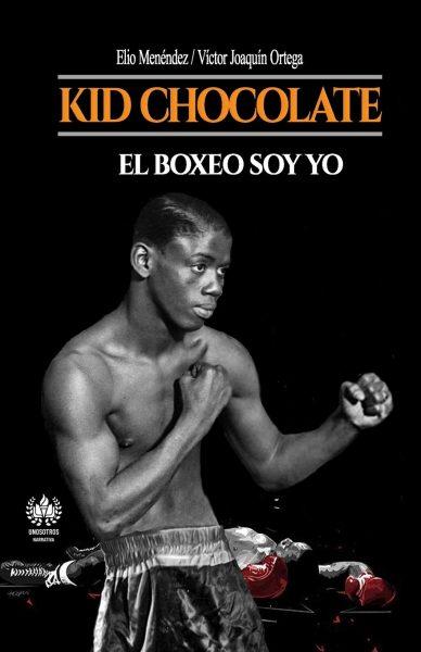 Kid Chocolate: El boxeo soy Yo