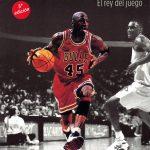 Michael Jordan. El rey del juego