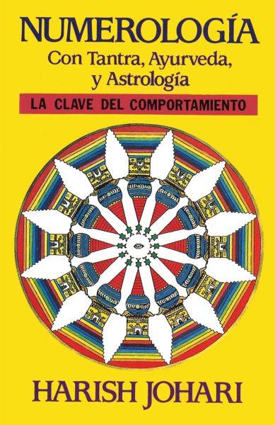 Numerología. Con tantra, ayurveda y astrología