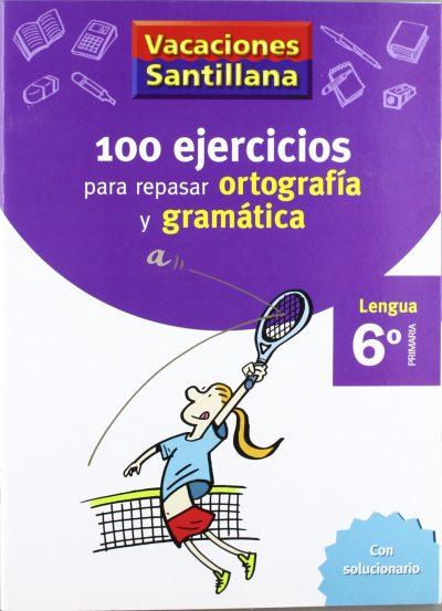 Vacaciones Santillana. 100 ejercicios para repasar ortografía y gramática