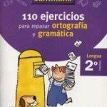 Vacaciones Santillana. 110 ejercicios para repasar ortografía y gramática