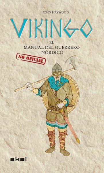 Vikingo. El manual (no oficial) del guerrero nórdico