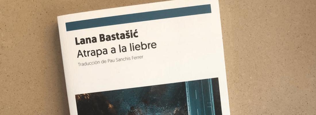 Reseña – Atrapa la liebre de Lana Baltasic