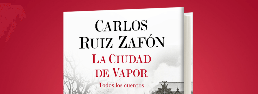 """""""La ciudad de vapor"""", el nuevo libro de Carlos Ruiz Zafón"""