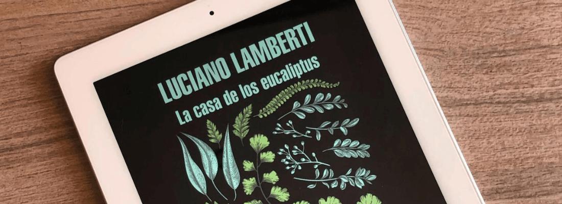 Reseña – La casa de los eucaliptos de Luciano Lamberti